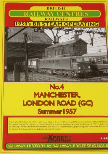 1950's BR Steam Operating - Manchester London Road (GC), Summer 1957